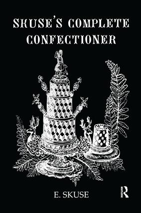 Skuse'S Complete Confectioner: 1st Edition (Paperback) book cover