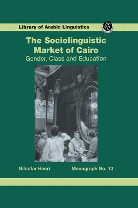 The Sociolinguistic Market Of Cairo: Gender, Class and Education, 1st Edition (Paperback) book cover