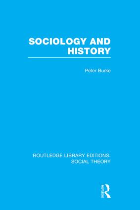 Sociology and History (RLE Social Theory): 1st Edition (Paperback) book cover