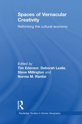 Spaces of Vernacular Creativity: Rethinking the Cultural Economy, 1st Edition (Paperback) book cover