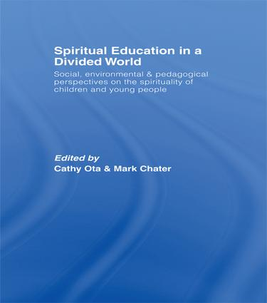Spiritual Education in a Divided World: Social, Environmental and Pedagogical Perspectives on the Spirituality of Children and Young People book cover
