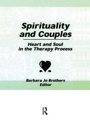 Spirituality and Couples: Heart and Soul in the Therapy Process, 1st Edition (Paperback) book cover