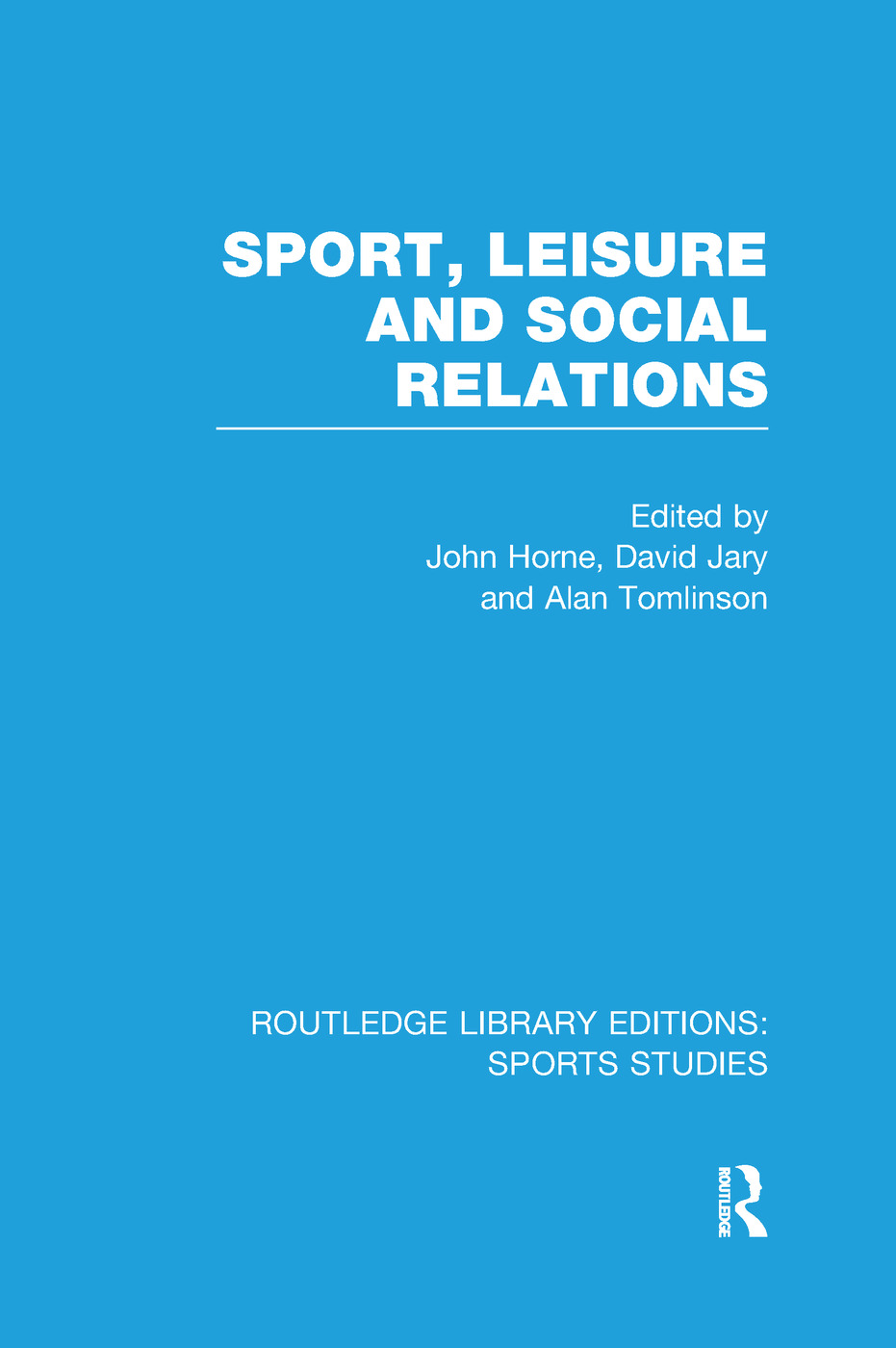 Sport, Leisure and Social Relations (RLE Sports Studies) book cover