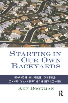 Starting in Our Own Backyards: How Working Families Can Build Community and Survive the New Economy, 1st Edition (Paperback) book cover