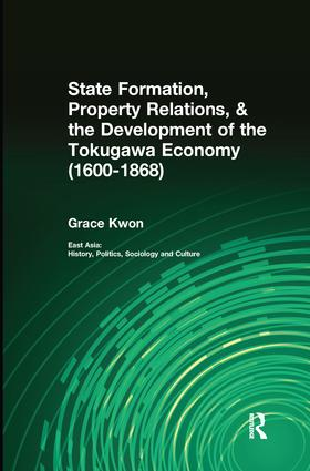 State Formation, Property Relations, & the Development of the Tokugawa Economy (1600-1868) book cover