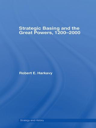 Strategic Basing and the Great Powers, 1200-2000: 1st Edition (Paperback) book cover