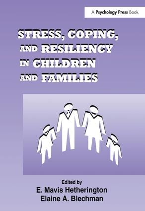 Stress, Coping, and Resiliency in Children and Families book cover