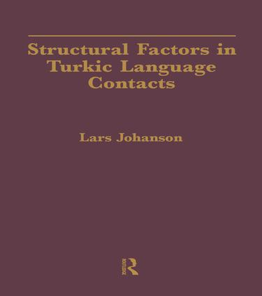 Structural Factors in Turkic Language Contacts: 1st Edition (Paperback) book cover