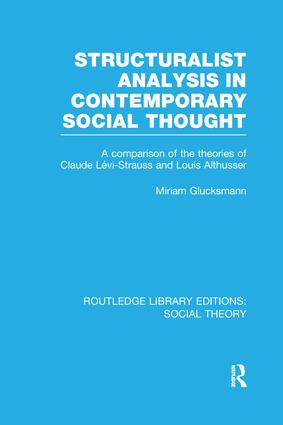Structuralist Analysis in Contemporary Social Thought: A Comparison of the Theories of Claude Lévi-Strauss and Louis Althusser, 1st Edition (Paperback) book cover