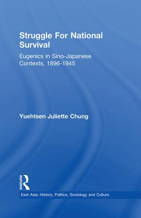 Struggle For National Survival: Chinese Eugenics in a Transnational Context, 1896-1945, 1st Edition (Paperback) book cover
