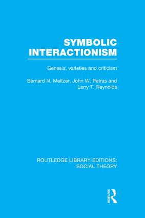 Symbolic Interactionism (RLE Social Theory): Genesis, Varieties and Criticism, 1st Edition (Paperback) book cover