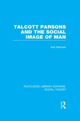 Talcott Parsons and the Social Image of Man: 1st Edition (Paperback) book cover