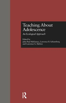 Teaching About Adolescence: An Ecological Approach, 1st Edition (Paperback) book cover