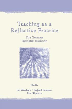 Teaching As A Reflective Practice: The German Didaktik Tradition book cover