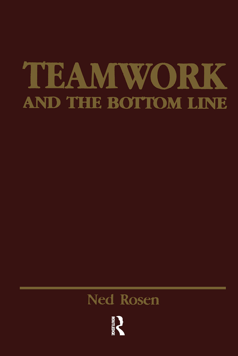Teamwork and the Bottom Line: Groups Make A Difference, 1st Edition (Paperback) book cover