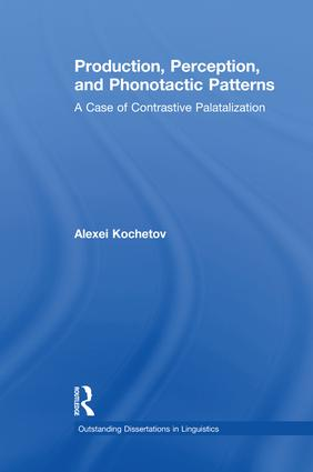 Production, Perception, and Phonotactic Patterns: A Case of Contrastive Palatalization, 1st Edition (Paperback) book cover