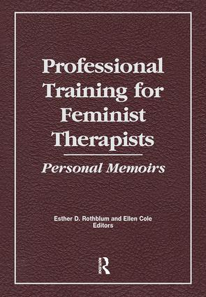 Professional Training for Feminist Therapists: Personal Memoirs, 1st Edition (Paperback) book cover