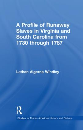 A Profile of Runaway Slaves in Virginia and South Carolina from 1730 through 1787: 1st Edition (Paperback) book cover
