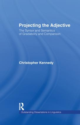 Projecting the Adjective: The Syntax and Semantics of Gradability and Comparison, 1st Edition (Paperback) book cover