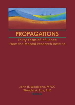 Propagations: Thirty Years of Influence From the Mental Research Institute, 1st Edition (Paperback) book cover