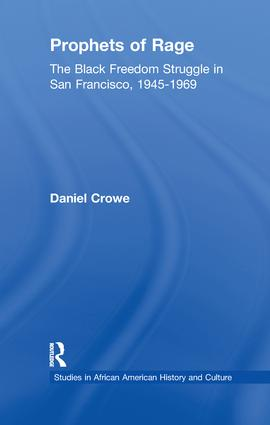 Prophets of Rage: The Black Freedom Struggle in San Francisco, 1945-1969, 1st Edition (Paperback) book cover