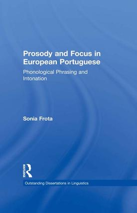 Prosody and Focus in European Portuguese: Phonological Phrasing and Intonation, 1st Edition (Paperback) book cover