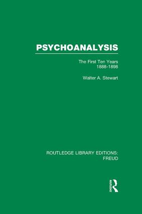 Psychoanalysis (RLE: Freud): The First Ten Years 1888-1898, 1st Edition (Paperback) book cover