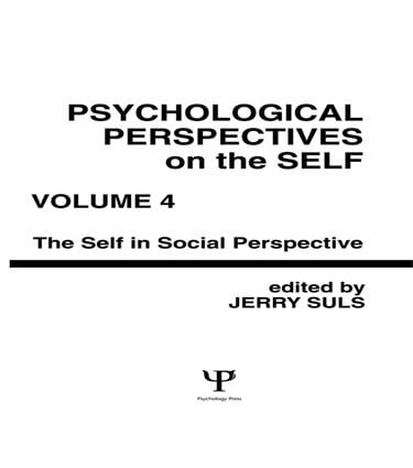 Psychological Perspectives on the Self, Volume 4: the Self in Social Perspective, 1st Edition (Paperback) book cover