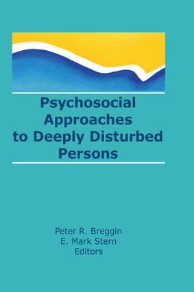 Psychosocial Approaches to Deeply Disturbed Persons: 1st Edition (Paperback) book cover