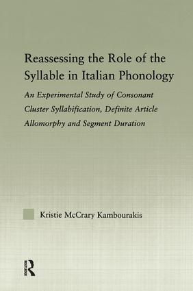 Reassessing the Role of the Syllable in Italian Phonology: An Experimental Study of Consonant Cluster Syllabification, Definite Article Allomorphy, and Segment Duration, 1st Edition (Paperback) book cover