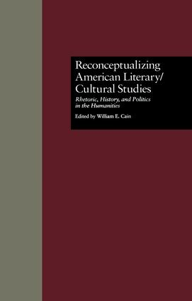 Reconceptualizing American Literary/Cultural Studies: Rhetoric, History, and Politics in the Humanities book cover
