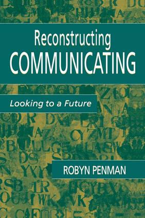 Reconstructing Communicating: Looking To A Future, 1st Edition (Paperback) book cover