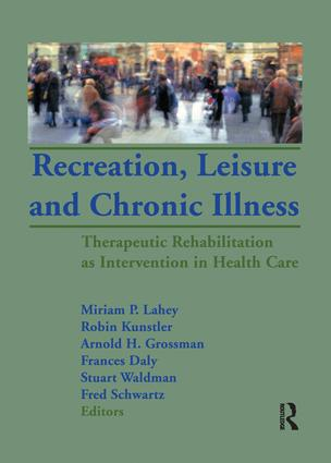 Recreation, Leisure and Chronic Illness: Therapeutic Rehabilitation as Intervention in Health Care, 1st Edition (e-Book) book cover