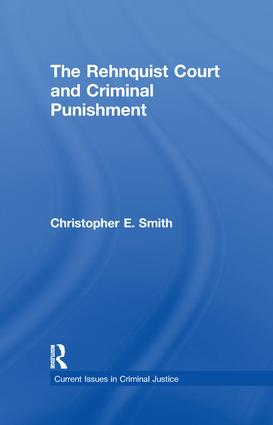 The Rehnquist Court and Criminal Punishment: 1st Edition (Paperback) book cover