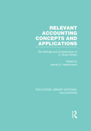 Relevant Accounting Concepts and Applications (RLE Accounting): The Writings and Contributions of C. Rufus Rorem, 1st Edition (Paperback) book cover