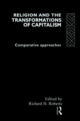 Religion and The Transformation of Capitalism: Comparative Approaches, 1st Edition (Paperback) book cover