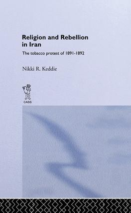 Religion and Rebellion in Iran: The Iranian Tobacco Protest of 1891-1982, 1st Edition (Paperback) book cover
