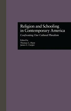 Religion and Schooling in Contemporary America: Confronting Our Cultural Pluralism, 1st Edition (Paperback) book cover