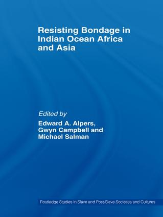 Resisting Bondage in Indian Ocean Africa and Asia: 1st Edition (Paperback) book cover