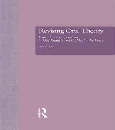 Revising Oral Theory: Formulaic Composition in Old English and Old Icelandic Verse book cover