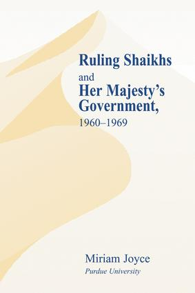 Ruling Shaikhs and Her Majesty's Government, 1960-1969: 1960-1969, 1st Edition (Paperback) book cover