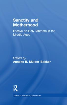 Sanctity and Motherhood: Essays on Holy Mothers in the Middle Ages book cover
