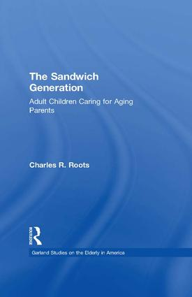 The Sandwich Generation: Adult Children Caring for Aging Parents, 1st Edition (Paperback) book cover