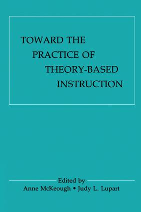 Toward the Practice of theory-based Instruction: Current Cognitive theories and their Educational Promise, 1st Edition (Paperback) book cover