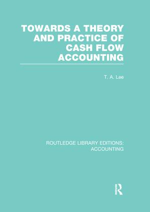 Towards a Theory and Practice of Cash Flow Accounting (RLE Accounting): 1st Edition (Paperback) book cover