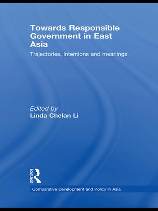 Towards Responsible Government in East Asia: Trajectories, Intentions and Meanings book cover