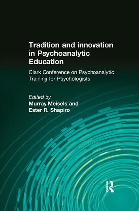 Tradition and innovation in Psychoanalytic Education: Clark Conference on Psychoanalytic Training for Psychologists, 1st Edition (Paperback) book cover