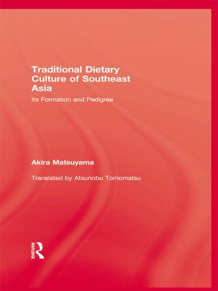 Traditional Dietary Culture Of Southeast Asia: Its Formation and Pedigree, 1st Edition (Paperback) book cover
