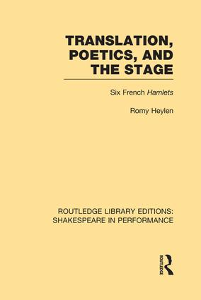 Translation, Poetics, and the Stage: Six French Hamlets book cover