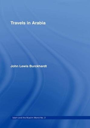 Travels in Arabia: Comprehending an Account of those Territories in Hedjaz which the Mohammedans regard as Sacred, 1st Edition (e-Book) book cover